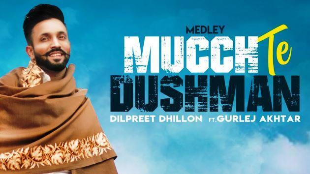 Mucch Te Dushman Lyrics - Dilpreet Dhillon Song Download