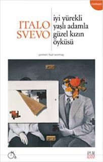 İyi  Yaşlı Adamla Güzel Kızın Öyküsü - İtalo Svevo