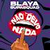 Blaya Feat. Supa Squad - Não Devo Nada (Afro Beat)