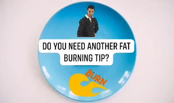 Do You Need Another Fat Burning Tip?