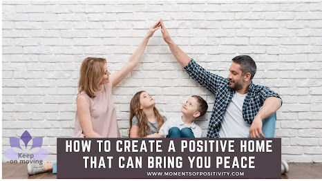 How to Create a Positive Home That Can Bring You Peace