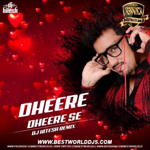 Dheere Dheere Se Remix DJ Hitesh
