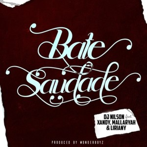 Dj Nilson – Bate Saudade (feat. Xandy, Mallaryah & Liriany) 2019