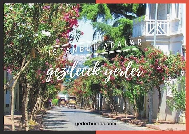 İSTANBUL ADALAR'DA GEZİLECEK YERLER
