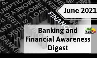 Banking and Financial Awareness Digest: June 2021