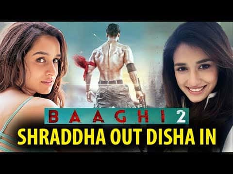 Who Gonna Be Tiger's Leading Lady In Baaghi 2: Shraddha Kapoor Or Disha Patani