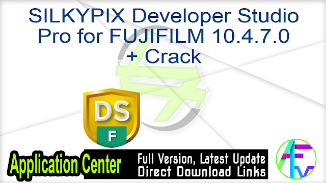 SILKYPIX Developer Studio Pro for FUJIFILM 10.4.7.0 + Crack