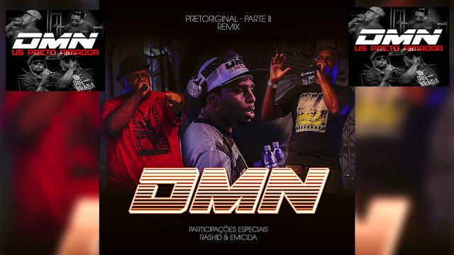 """DMN volta a cena com 2 remix, """"Preto Original"""" Pt. 2 com Emicida e Rashid e """"Us Preto rimador"""" com Wilha Lado Leste"""