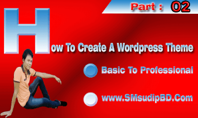 How To Create A Wordpress Theme Basic To Professional Part - 02