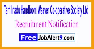 COOPTEX Tamilnadu Handloom Weaver Co-operative Society Ltd Recruitment Notification 2017
