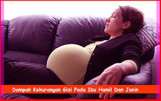 Dampak Kekurangan Gizi Pada Ibu Hamil Dan Janin