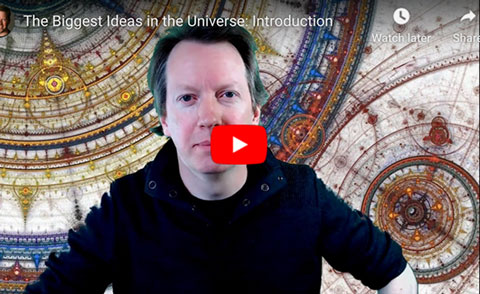 Look forward to Sean's explaining the biggest ideas in the universe (Source: Sean Carroll, www.preposterousuniverse.com)