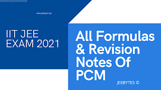 IIT JEE EXAM 2021All Formulas & Revision Notes Of PCM