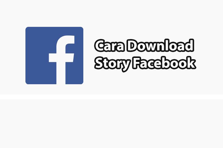 Cara Download Story Facebook