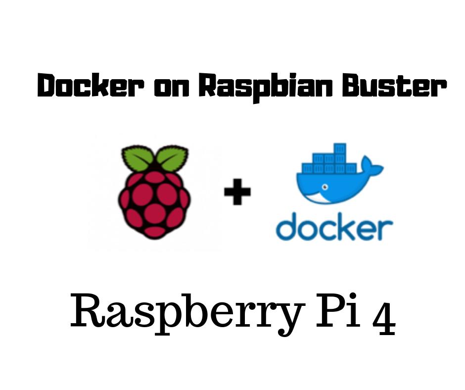 Installing Docker on Raspbian Buster (Raspberry Pi 4)