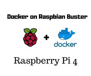 Install Docker and Docker Compose on Raspberry pi 4(Raspbian Buster)