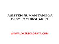 Lowongan Kerja Asisten Rumah Tangga di Solo, Sukoharjo