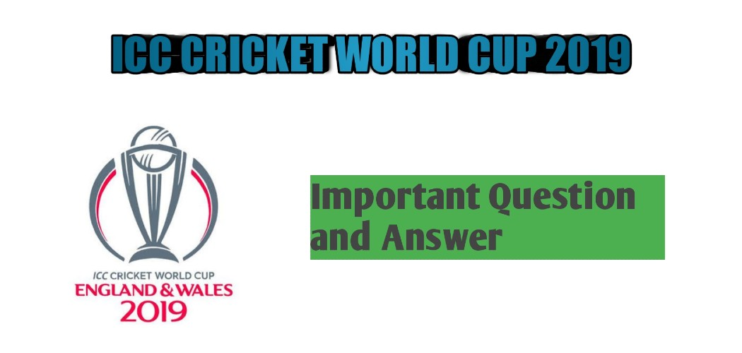 icc cricket world cup 2019,cricket world cup 2019,cricket world cup,icc world cup 2019,icc world cup 2019 gk,world cup 2019,cricket world cup 2019 current affairs,icc world cup gk question,cricket world cup 2019 important questions,odia world cup gk questions and answers,world cup gk,world cup 2019 gk question,gk question and answer in bengali