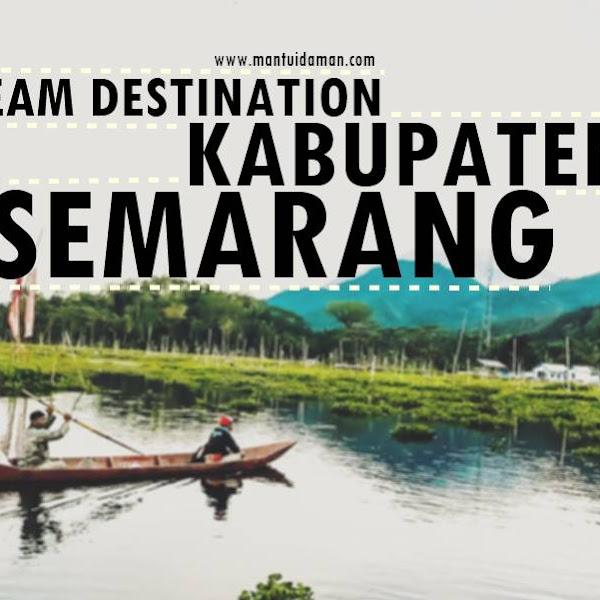 Dream Destination Kabupaten Semarang
