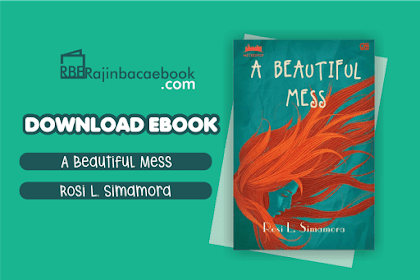 Download Novel A Beautiful Mess by Rosi L. Simamora Pdf