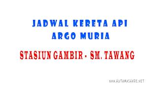 Jadwal Kedatangan dan Keberangkatan Kereta Api Argo Muria Dari Stasiun Gambir Jakarta Menuju Stasiun Semarang Tawang