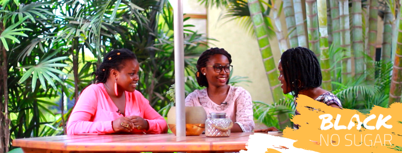 Black No Sugar: A Web Talk Show By Ugandan Women Using The Digital Revolution To Disrupt The Media Industry With Compelling Content