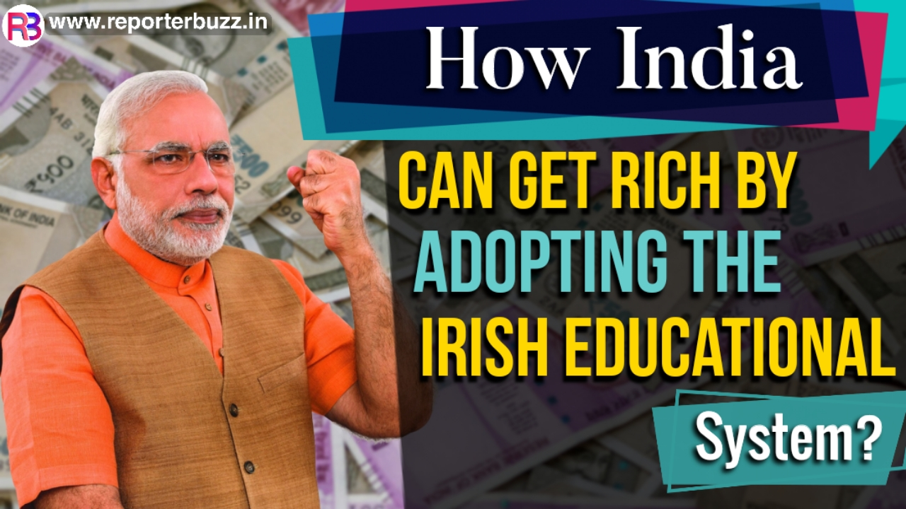 How India can get rich by adopting the Irish educational system?