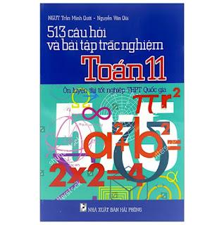 513 Câu Hỏi Và Bài Tập Trắc Nghiệm Toán Lớp 11 - Ôn Luyện Thi Tốt Nghiệp THPT Quốc Gia ebook PDF-EPUB-AWZ3-PRC-MOBI