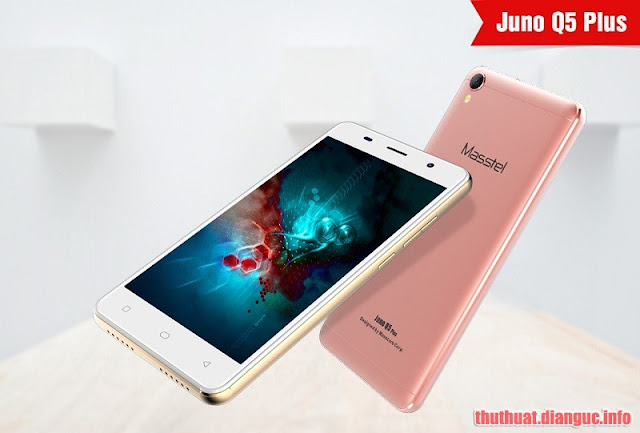 Rom stock cho Masstel Juno Q5 Plus (MT6737M)