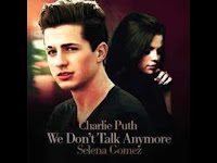 Charlie Puth e Selena Gomez - We Don't Talk Anymore