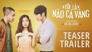 Phim chiếu rạp Việt Nam Tôi Là Não Cá Vàng