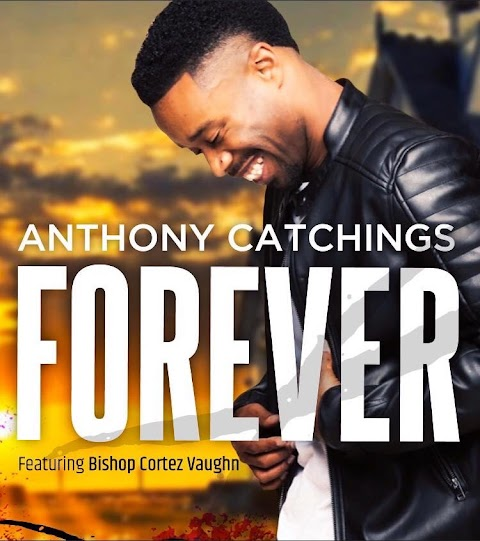 Music: FOREVER - Anthony Catchings