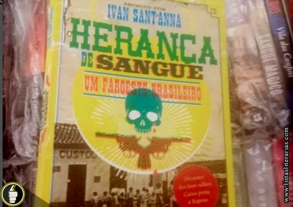 post%2Blegende%2Bnew - 10 Considerações sobre Herança de Sangue, de Ivan Sant'anna ou literalmente um faroeste brasileiro
