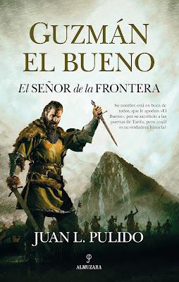 Guzmán el Bueno. El señor de la frontera - Juan Luis Pulido (2020)
