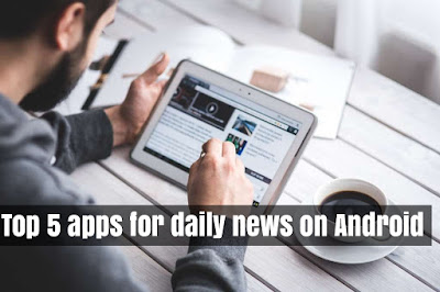 Top 5 apps for daily news on Android