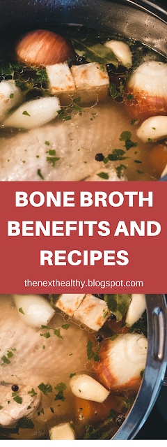 Bone broth benefits and recipes