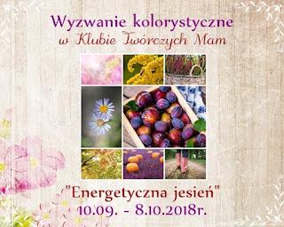 https://klub-tworczych-mam.blogspot.com/2018/09/wyzwanie-kolorystyczne-energetyczna.html