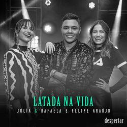 Baixar Latada Na Vida - Júlia e Rafaela Part. Felipe Araújo Mp3