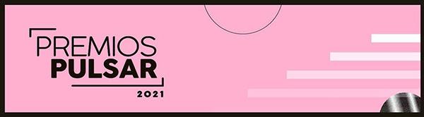 Premios Pulsar 2021 cierra exitosa convocatoria en el momento más difícil de la música