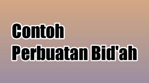 Contoh perbuatan bid'ah