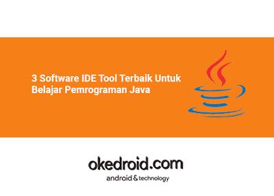 3 Software IDE Tool Terbaik Yang dibutuhkan Untuk Belajar Bahasa Pemrograman Java