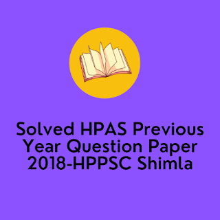 Solved HPAS Previous Year Question Paper 2018-HPPSC Shimla