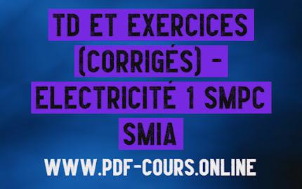 TD Et Exercices (Corrigés) - Electricité 1 SMPC SMIA
