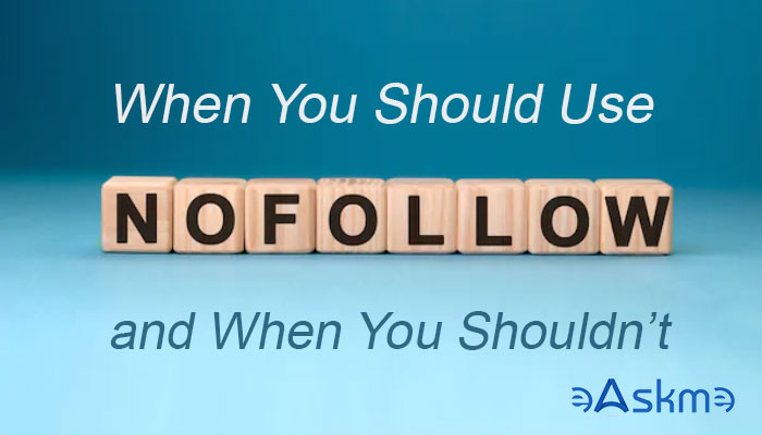 When You Should Use Nofollow on Links and When You Shouldn't: eAskme