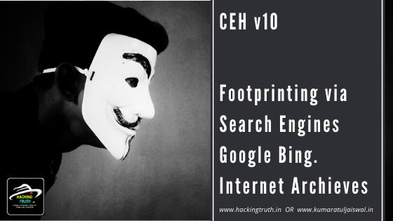 Footprinting and reconnaissance via search engines google bing yahoo