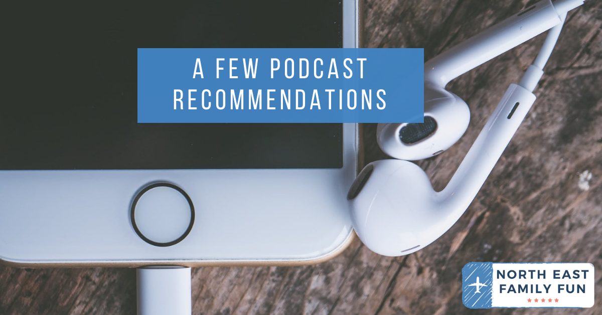 A Few Podcast Recommendations