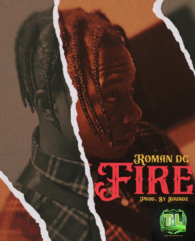 Roman-DC-FIRE-Prod-By-Soundz-mp3-download-Teelamford