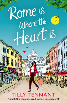 Rome is Where The Heart Is by Tilly Tennant book cover