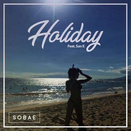 SOBAE – Holiday (Feat. San E) – Single
