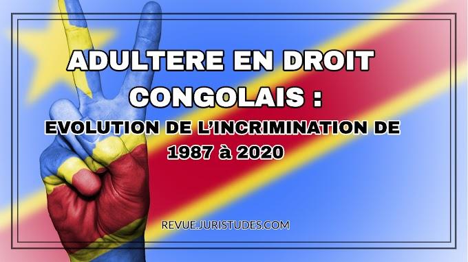 ADULTERE EN DROIT CONGOLAIS : EVOLUTION DE L'INCRIMINATION DE 1987 à 2020
